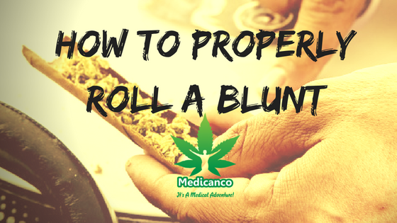 How To Properly Roll a Blunt