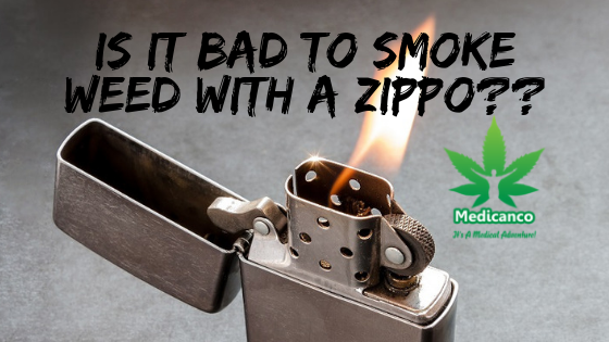 is it bad to smoke weed with a zippo
