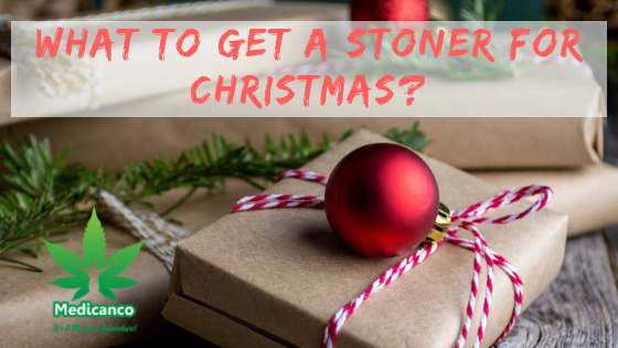 what to get a stoner for christmas
