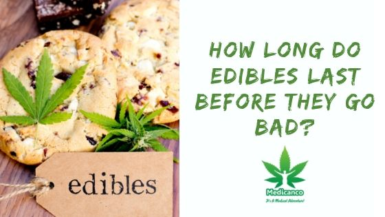 How long do edibles last before they go bad?