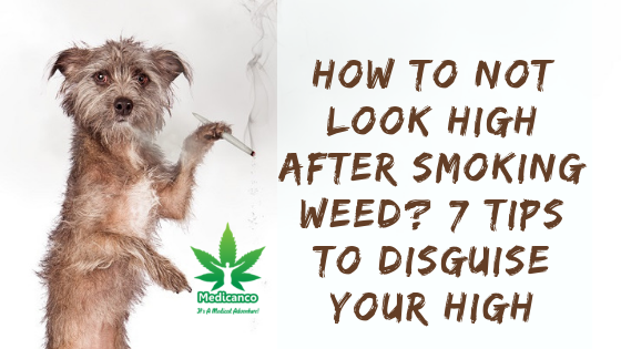 How to Not Look High After Smoking Weed?