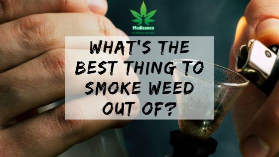 what's the best thing to smoke weed out of
