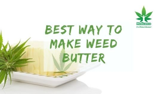 best way to make weed butter
