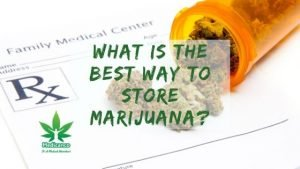 what is the best way to store marijuana?