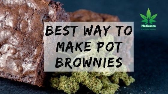 best way to make pot brownies