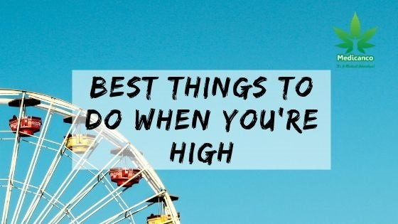 best things to do when you are high