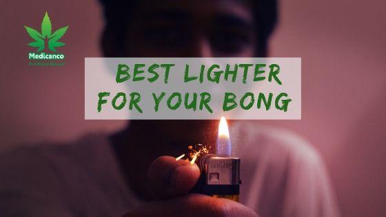 Best Lighter for Bong