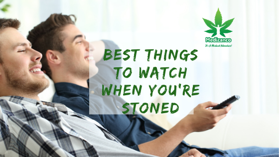 What to watch while high